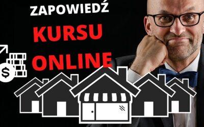 Wkrótce kurs online o inwestowaniu w nieruchomości i zarządzaniu nimi